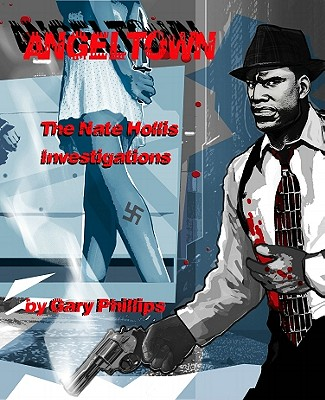 Angeltown: The Nate Hollis Investigations by Gary Phillips