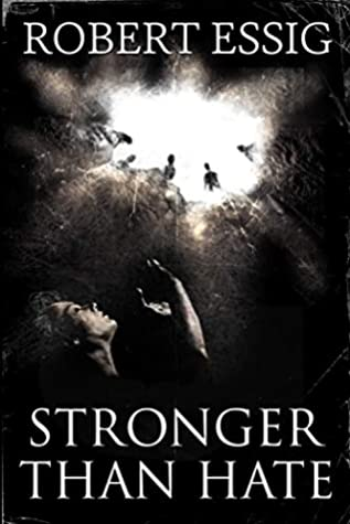 Stronger Than Hate by Robert Essig