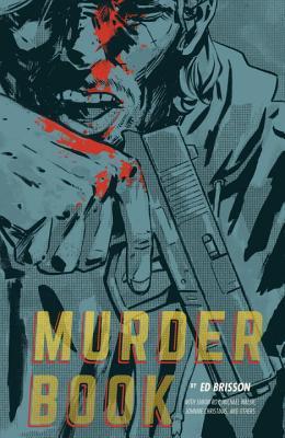 Murder Book by Vic Malhotra, Brian Level, Damian Couceiro, Simon Roy, Johnnie Christmas, J.D. Faith, Jason Copland, Ed Brisson, Michael Walsh, Declan Shalvey