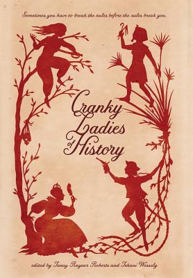Cranky Ladies of History by