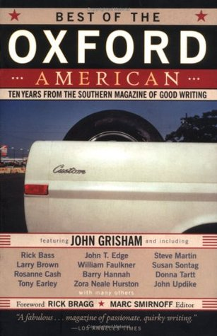 Best of the Oxford American: Ten Years from the Southern Magazine of Good Writing by Rick Bass, Rick Bragg, Marc Smirnoff