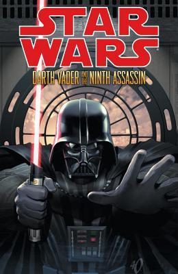 Star Wars: Darth Vader and the Ninth Assassin by Dave Marshall, Denis Freitas, Tim Siedell, Mark Irwin, Ivan Fernandez, Stephen Thompson
