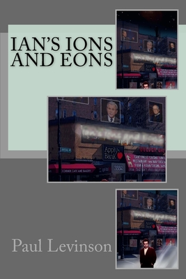 Ian's Ions and Eons by Paul Levinson