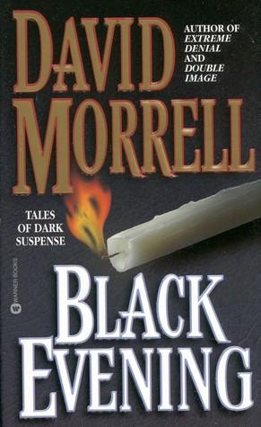Black Evening: Tales of Dark Suspense by David Morrell