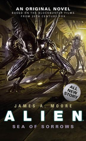 Alien: Sea of Sorrows by James A. Moore