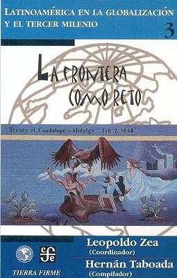La Frontera Como Reto, Tomo 3 by Leopoldo Zea, Alfonso Reyes