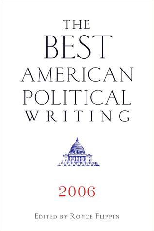 The Best American Political Writing 2006 by Royce Flippin