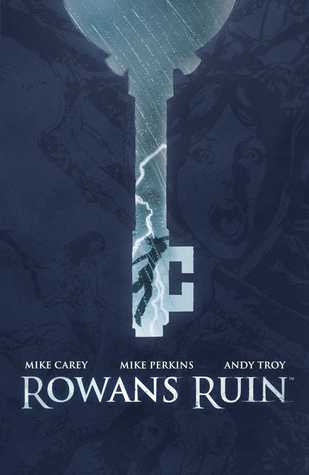 Rowans Ruin by Andy Troy, Mike Perkins, Mike Carey