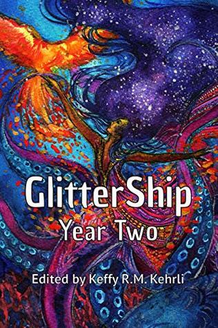 GlitterShip Year Two by Nibedita Sen, Keffy R.M. Kehrli