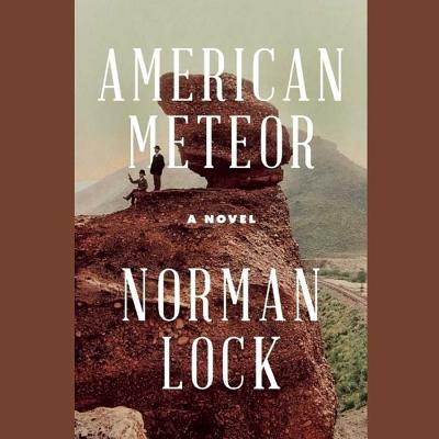 American Meteor by Norman Lock