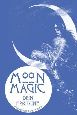 Moon Magic by Gareth Knight, Dion Fortune
