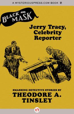 Jerry Tracy, Celebrity Reporter by Theodore A. Tinsley
