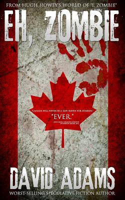 """Eh, Zombie: Stories from Hugh Howey's world of """"I, Zombie"""" by David Adams"""