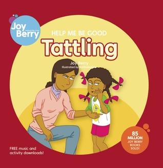 Help Me Be Good Tattling by Bartholomew, Joy Berry