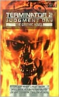 Terminator 2 Judgment Day: The Graphic Novel by Klaus Janson, Gregory Wright, Rod Whigham, Dan Abnett