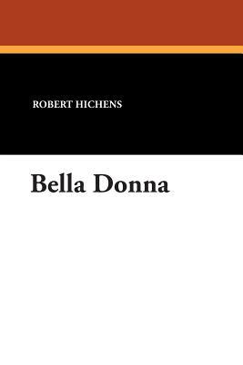 Bella Donna by Robert Hichens