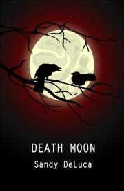 Death Moon by Sandy DeLuca
