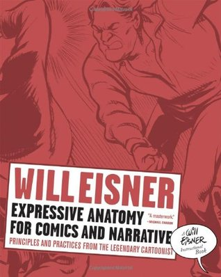 Expressive Anatomy for Comics and Narrative: Principles and Practices from the Legendary Cartoonist by Peter Poplaski, Will Eisner