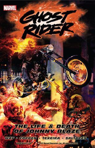 Ghost Rider, Vol. 2: The Life & Death of Johnny Blaze by Javier Saltares, Mark Texeira, Richard Corben, Daniel Way