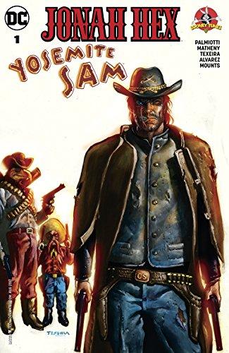 Jonah Hex/Yosemite Sam Special #1 by Jimmy Palmiotti, Bill Matheny