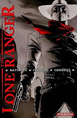 The Lone Ranger Definitive Edition, Volume 1 by Brett Matthews