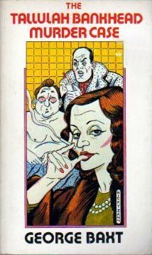 The Tallulah Bankhead Murder Case by George Baxt