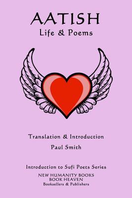 Aatish - Life & Poems by Aatish