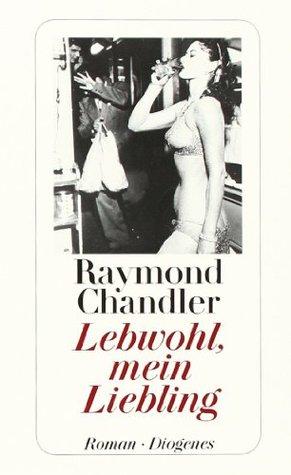 Lebwohl, mein Liebling by Wulf Teichmann, Raymond Chandler