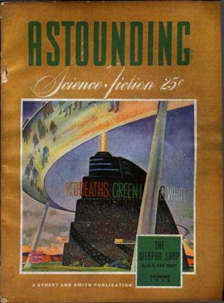 Astounding Science-Fiction, December 1942 by Lewis Padgett, Robert Moore Williams, E.M. Hull, L. Sprague de Camp, John W. Campbell Jr., Cleve Cartmill, A.E. van Vogt, Ross Rocklynne, Frank Belknap Long