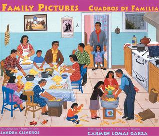 Family Pictures / Cuadros de Familia by Sandra Cisneros, Carmen Lomas Garza