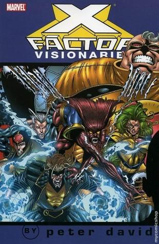 X-Factor Visionaries: Peter David, Vol. 4 by Skip Dietz, Shana David, Joe Quesada, Terry Shoemaker, Peter David, Jae Lee, Chris Batista