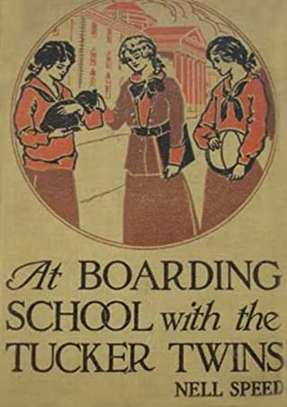 At Boarding School With the Tucker Twins by Nell Speed