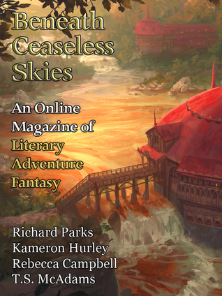 Beneath Ceaseless Skies Issue #235 by Rebecca Campbell, T.S. McAdams, Scott H. Andrews, Kameron Hurley, Richard Parks
