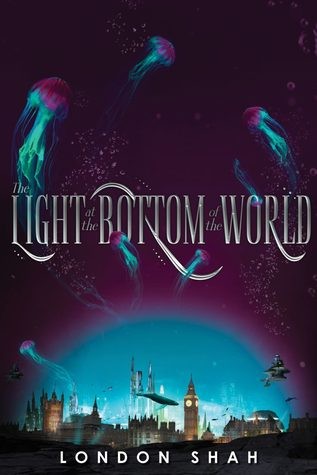 The Light at the Bottom of the World by London Shah