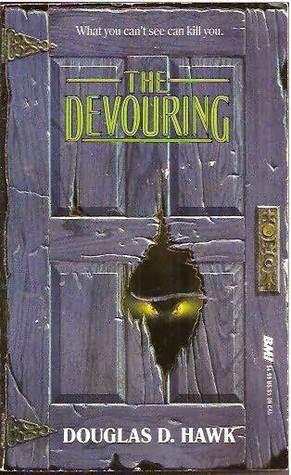 The Devouring by Douglas D. Hawk