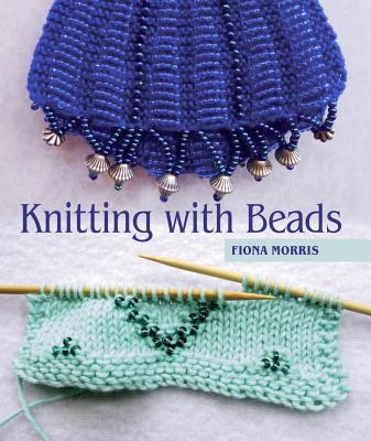 Knitting with Beads by Fiona Morris