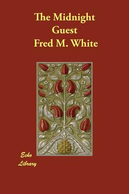 The Midnight Guest by Fred M. White