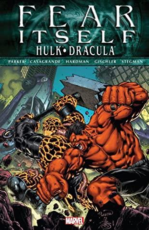 Fear Itself: Hulk/Dracula by Ryan Stegman, Victor Gischler, Elena Casagrande, Jeff Parker, Gabriel Hardman