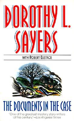 The Documents in the Case by Robert Eustace, Dorothy L. Sayers