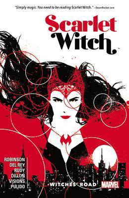 Scarlet Witch, Vol. 1: Witches' Road by Chris Visions, Kei Zama, Mike Perkins, Marc Laming, Annie Wu, David Aja, Steve Dillon, Marguerite Sauvage, Marco Rudy, Jose Giles, Javier Pulido, Vanesa Del Rey, Joëlle Jones, Leila del Duca, Tula Lotay, Vanesa Del Ray, James Robinson, Chloe Poillerat