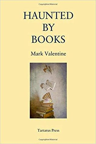 Haunted By Books by Mark Valentine