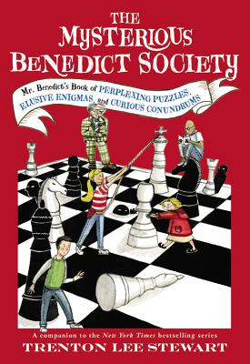 The Mysterious Benedict Society: Mr. Benedict's Book of Perplexing Puzzles, Elusive Enigmas, and Curious by Trenton Lee Stewart
