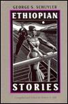 Ethiopian Stories by George S. Schuyler