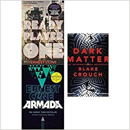 Ready Player One / Armada / Dark Matter by Blake Crouch, Ernest Cline