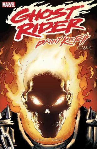 Ghost Rider: Danny Ketch Classic, Vol. 2 by Howard Mackie, Dann Thomas, Javier Saltares, Mark Texeira, Larry Stroman, Chris Marrinan, Ron Wagner, Roy Thomas