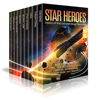 Star Heroes: 9 Novels of Space Exploration, Aliens, and Adventure by Amy J. Murphy, M.R. Forbes, David J. Adams, Megg Jensen, C. Gockel, Glynn Stewart, Chris Fox, Lindsay Buroker, Matt Verish
