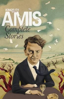 Complete Stories by Kingsley Amis, Rachel Cusk