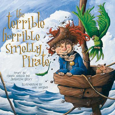 The Terrible, Horrible, Smelly Pirate by Jacqueline Halsey, Carrie Muller