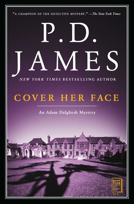 Cover Her Face, Volume 1: An Adam Dalgliesh Mystery by P.D. James