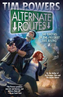 Alternate Routes, Volume 1 by Tim Powers